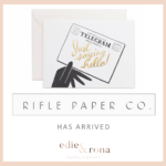 Rifle Paper Co. now available at Edie & Rona
