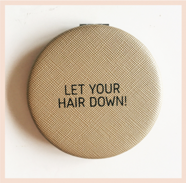 Let Your Hair Down! - Pocket Mirror