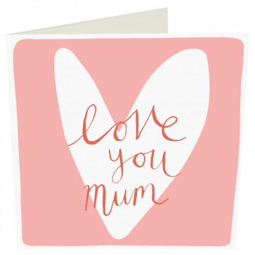 Caroline Gardner- 'Love you Mum' Greetings Card
