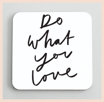Old English Co - 'Do What You Love' Coaster