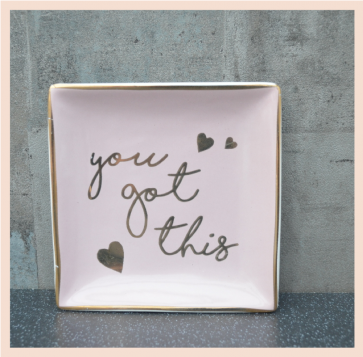 Trinket Dish - You Got This