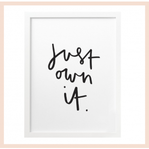 Old English Co - 'Just Own It'' Print (A4)