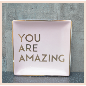 Trinket Dish - You Are Amazing