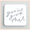 Old English Co - 'You've Got This' Coaster